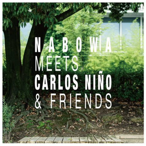 Nabowa Meets Carlos Niño and Friends