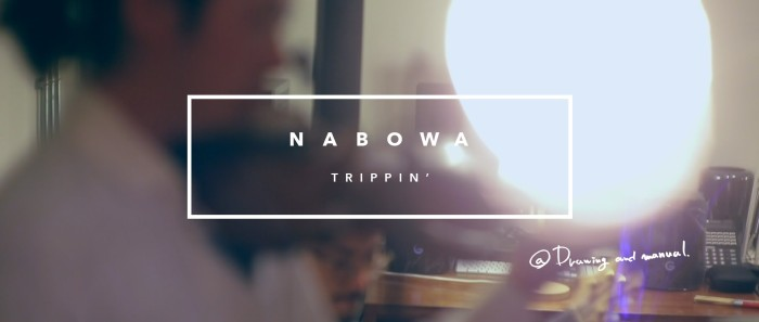 Nabowa Trippin Video